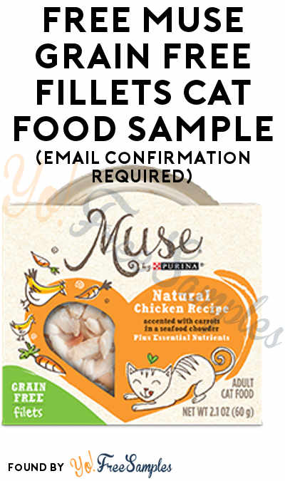 FREE Muse Grain Free Fillets Cat Food Sample (Email Confirmation Required) [Verified Received By Mail]