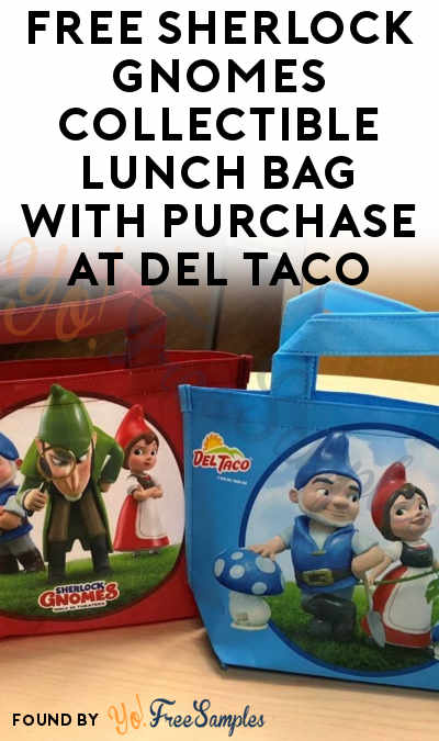 FREE Sherlock Gnomes Collectible Lunch Bag With Purchase At Del Taco