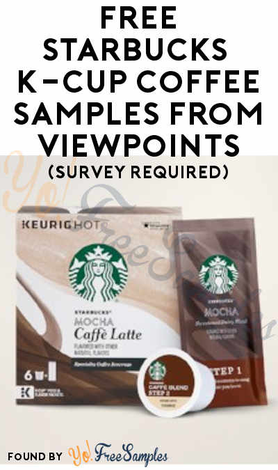 FREE Starbucks K-Cup & Other Coffee Samples From ViewPoints (Must Apply)