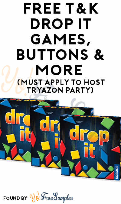 FREE T&K Drop It Games, Buttons & More (Must Apply To Host Tryazon Party)
