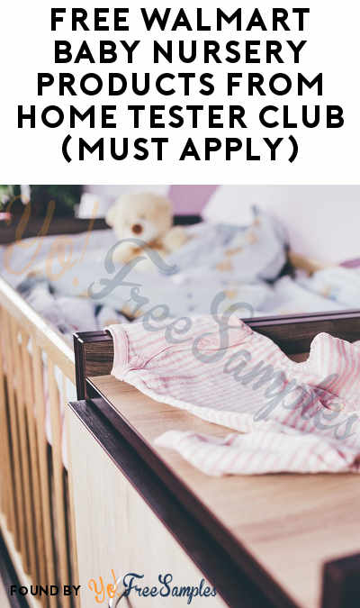 FREE Walmart Baby Nursery Products From Home Tester Club (Must Apply)