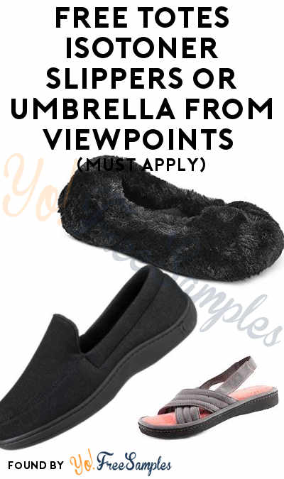FREE totes ISOTONER Slippers or Umbrella From ViewPoints (Must Apply)