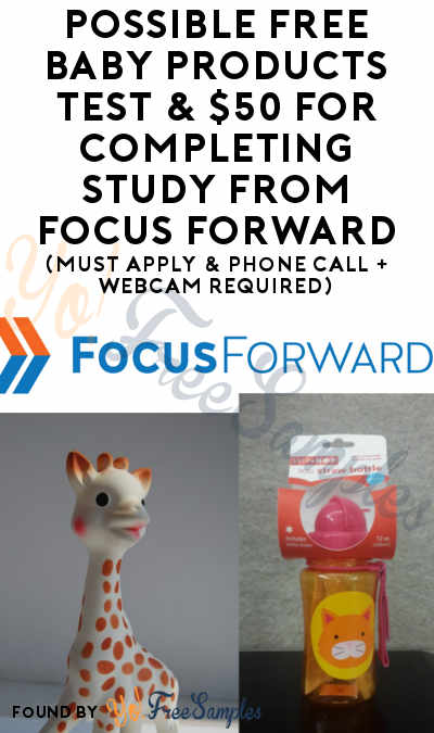 Possible FREE Baby Products Test & $50 For Completing Study From Focus Forward (Must Apply & Phone Call + Webcam Required)