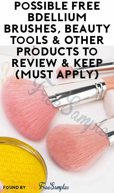 Possible FREE Bdellium Brushes, Beauty Tools & Other Products To Review & Keep (Must Apply)