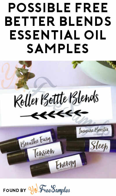 Possible FREE Better Blends Essential Oil Samples