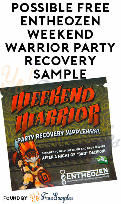 Possible FREE Entheozen Weekend Warrior Party Recovery Sample