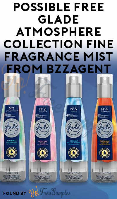Possible FREE Glade Atmosphere Collection Fine Fragrance Mist From BzzAgent