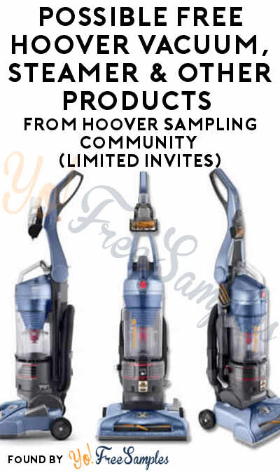 Possible FREE Hoover Vacuum, Steamer & Other Products From Hoover Sampling Community (Limited Invites)