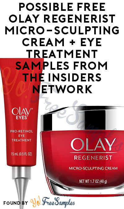 Possible FREE Olay Regenerist Micro-Sculpting Cream + Eye Treatment Samples From The Insiders Network