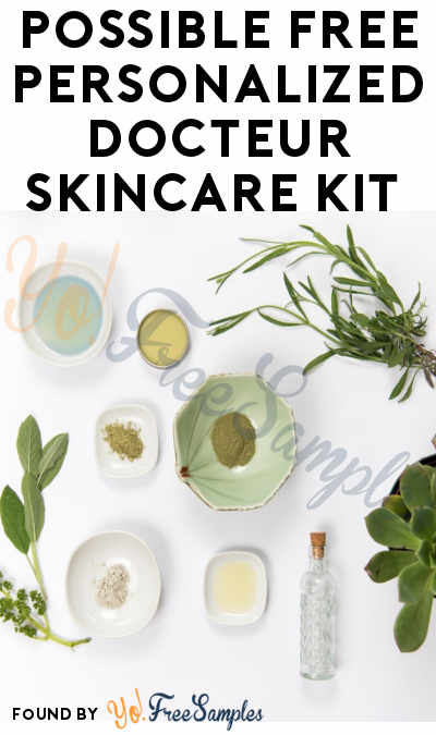 Possible FREE Personalized Docteur Skincare Kit