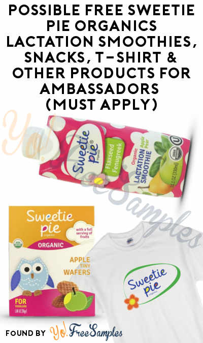 Possible FREE Sweetie Pie Organics Lactation Smoothies, Snacks, T-Shirt & Other Products For Ambassadors (Must Apply)