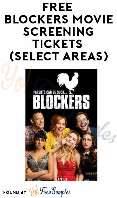 FREE Blockers Movie Screening Tickets (Select Areas)