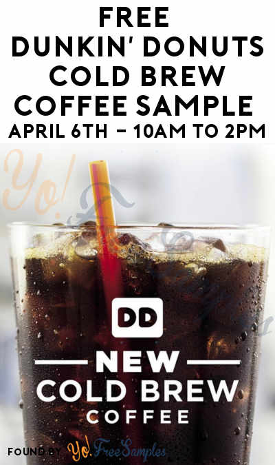 FREE Dunkin' Donuts Cold Brew Coffee Sample April 6th 10AM to 2PM
