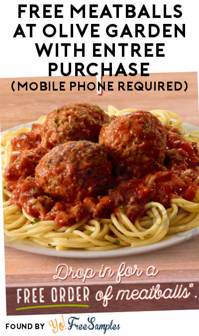 TODAY ONLY: FREE Meatballs At Olive Garden With Entrée Purchase (Mobile Phone Required)