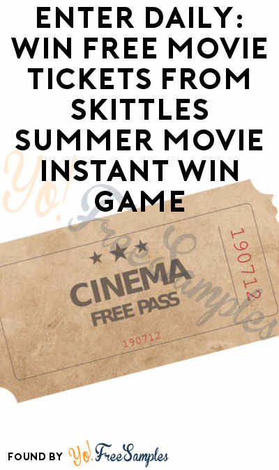 Enter Daily: Win FREE Movie Tickets From Skittles Summer Movie Instant Win Game