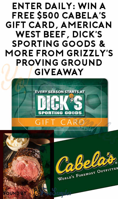 Enter Daily: Win A FREE $500 Cabela's Gift Card, American West Beef, Dick's Sporting Goods & More From Grizzly's Proving Ground Giveaway