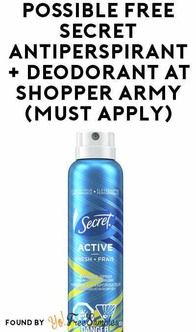 Possible FREE Secret or Old Spice Antiperspirant + Deodorant At Shopper Army (Must Apply)