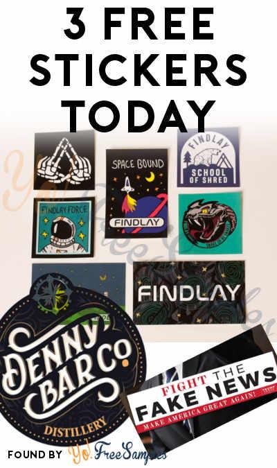 3 FREE Stickers Today: Findlay Sticker Pack, Denny Bar Distillery Sticker & Fight The Fake News Sticker