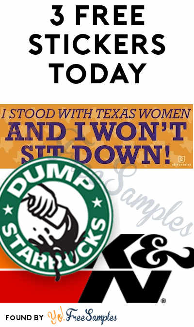 3 FREE Stickers Today: Dump Starbucks Bumper Sticker, I Stood With Texas Women Bumper Sticker & KN Filters Decal
