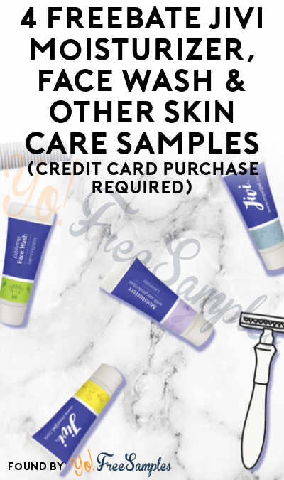 4 FREEBATE Jivi Moisturizer, Face Wash & Other Skin Care Samples (Credit Card Purchase Required)