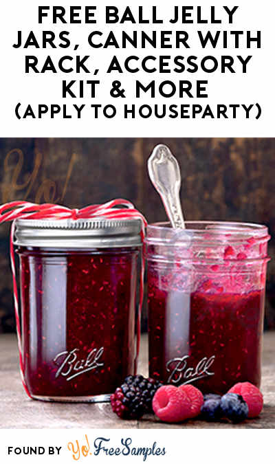 FREE Ball Jelly Jars, Canner With Rack, Accessory Kit & More (Apply To HouseParty)