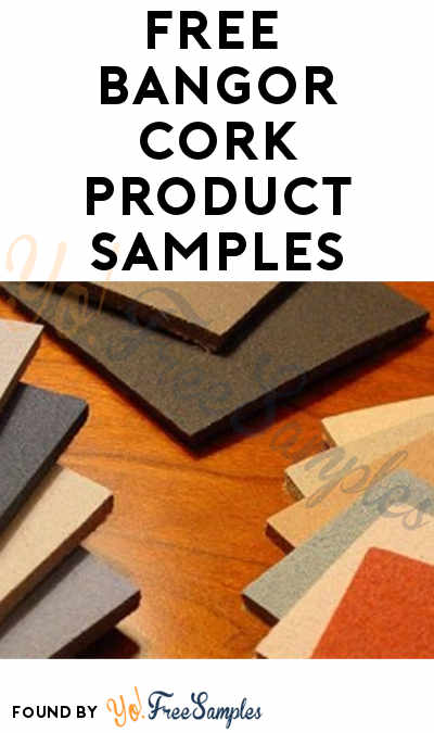 FREE Bangor Cork Product Samples