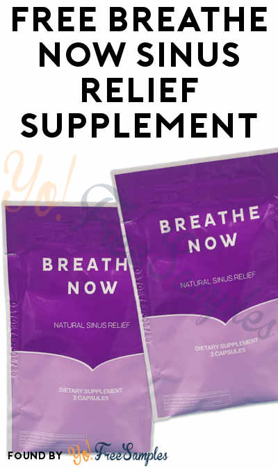 FREE Breathe Now Sinus Relief Supplement [Verified Received By Mail]