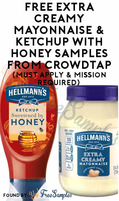 FREE Extra Creamy Mayonnaise & Ketchup With Honey Samples From CrowdTap (Must Apply & Mission Required)