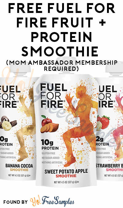 FREE Fuel For Fire Fruit + Protein Smoothie (Mom Ambassador Membership Required)