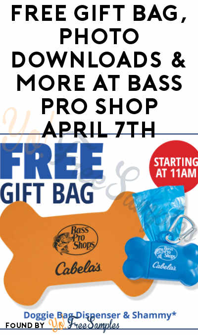 TODAY: FREE Gift Bag, Photo Downloads & More At Bass Pro Shop April 7th