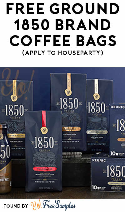 FREE Ground 1850 Brand Coffee Bags & More (Apply To HouseParty)