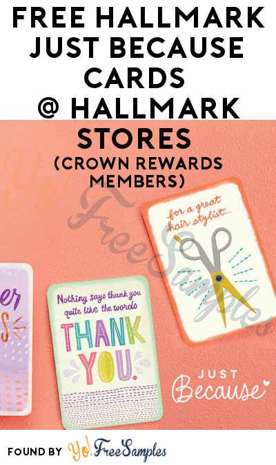 LAST DAY: FREE Hallmark Just Because Cards Every Friday At Hallmark Stores (Crown Rewards Members)