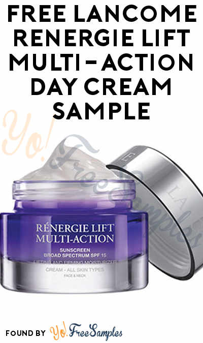 FREE Lancome Rénergie Lift Multi-Action Day Cream Sample [Verified Received By Mail]