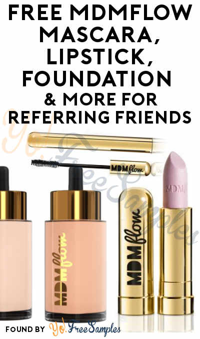 FREE MDMflow Mascara, Lipstick, Foundation & More For Referring Friends