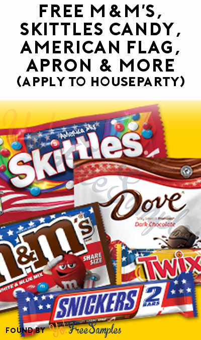 FREE M&M's, Skittles Candy, American Flag, Apron & More (Apply To HouseParty)