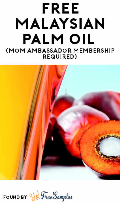 FREE Malaysian Palm Oil (Mom Ambassador Membership Required)