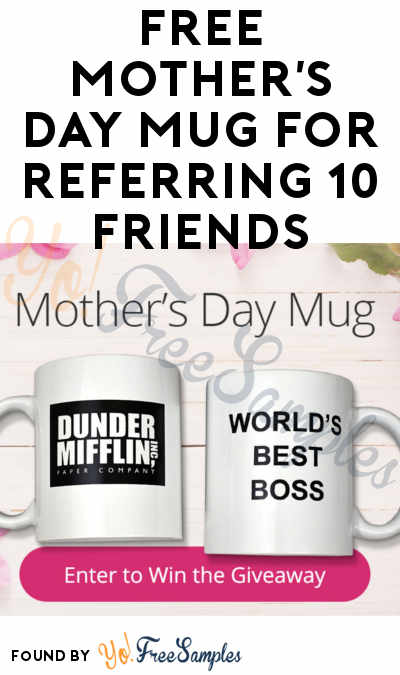FREE Mother's Day Mug For Referring 10 Friends