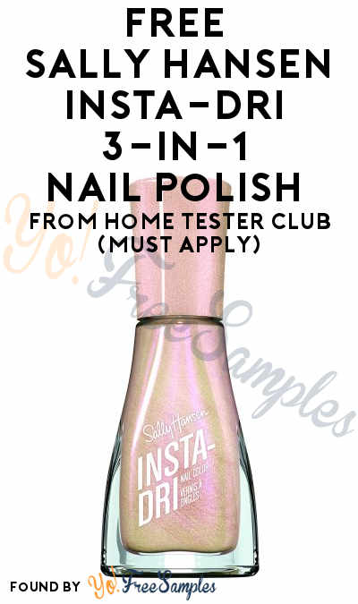 FREE Sally Hansen Insta-Dri 3-in-1 Nail Polish From Home Tester Club (Must Apply)