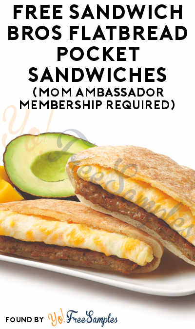 FREE Sandwich Bros Flatbread Pocket Sandwiches (Mom Ambassador Membership Required)