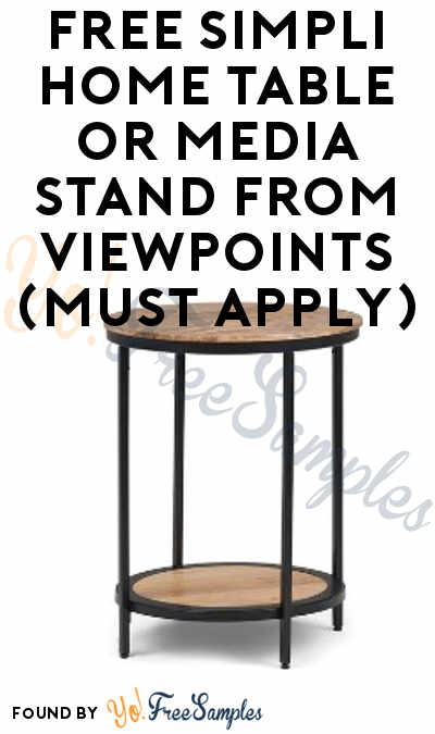 FREE Simpli Home Table or Media Stand From ViewPoints (Must Apply)