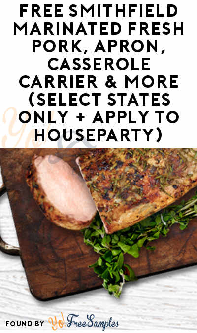 FREE Smithfield Marinated Fresh Pork, Apron, Casserole Carrier & More (Select States Only + Apply To HouseParty)