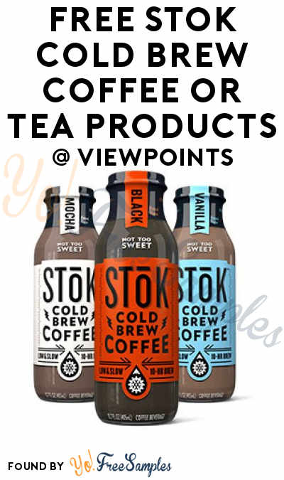 FREE Stok Cold Brew Coffee or Tea Product From ViewPoints (Must Apply)