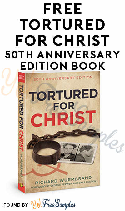 FREE Tortured for Christ 50th Anniversary Edition Book