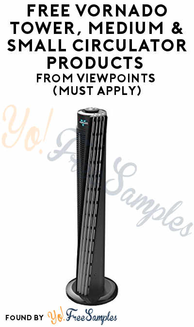 FREE Vornado Tower or Air Circulator Products From ViewPoints (Must Apply)