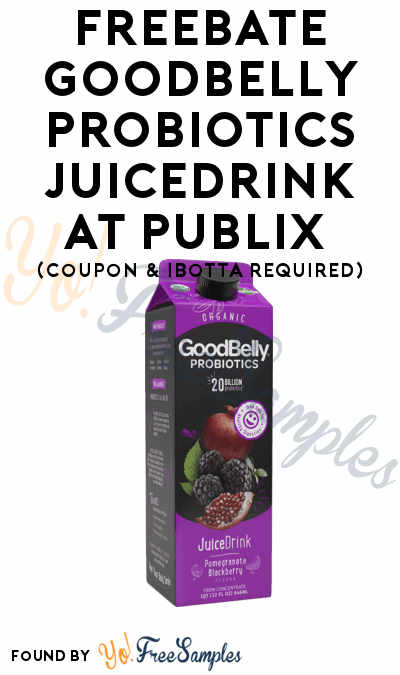 FREEBATE GoodBelly Probiotics JuiceDrink At Publix (Coupon & Ibotta Required)
