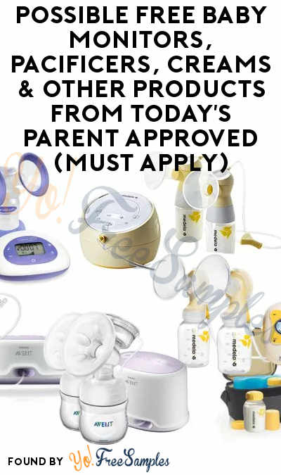 Possible FREE Baby Monitors, Pacificers, Creams & Other Products From Today's Parent Approved (Must Apply)