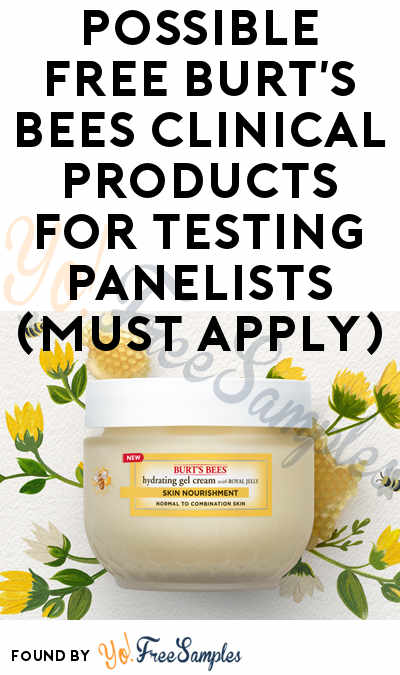 Possible FREE Burt's Bees Clinical Products For Testing Panelists (Must Apply)