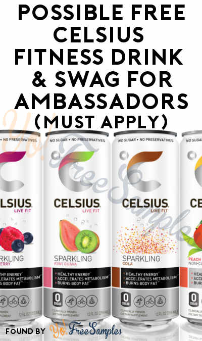 Possible FREE CELSIUS Fitness Drink & Swag For Ambassadors (Must Apply)