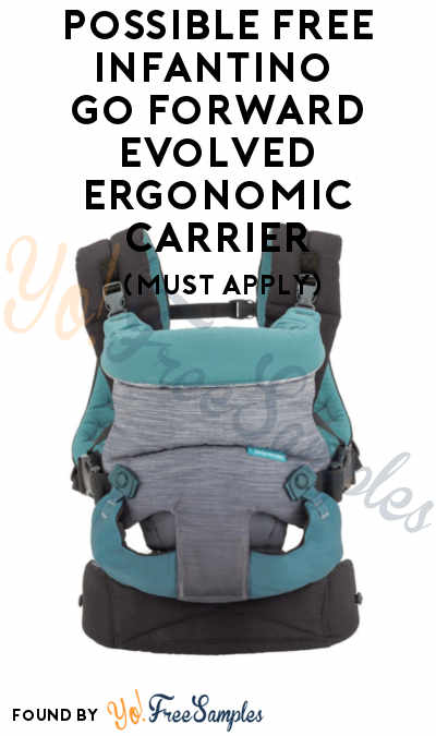 Possible FREE Infantino Go Forward Evolved Ergonomic Carrier (Must Apply)