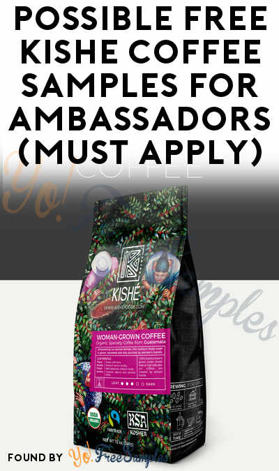 Possible FREE Kishe Coffee Samples for Ambassadors (Must Apply)